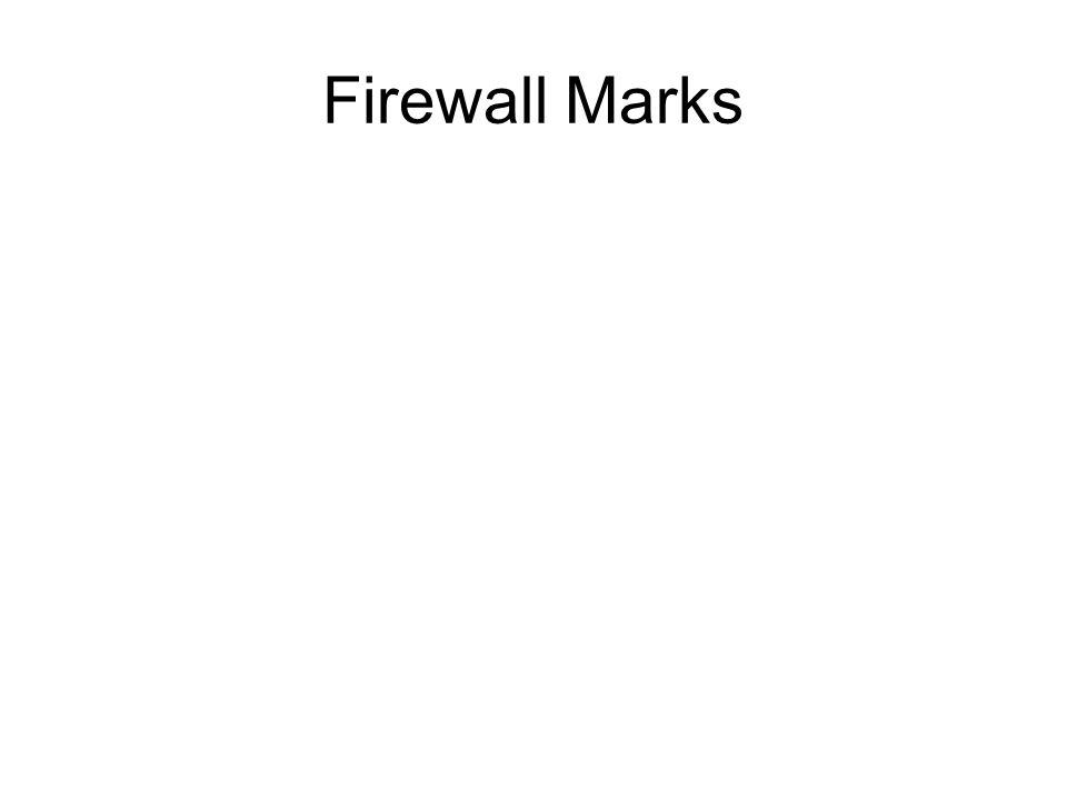 Firewall Marks