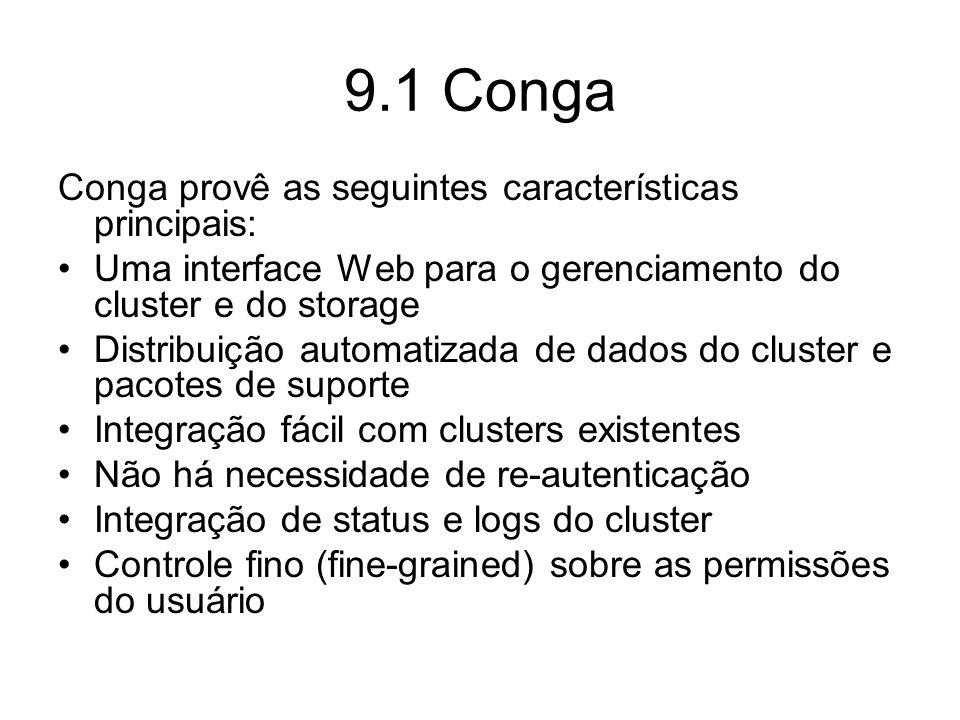 9.1 Conga Conga provê as seguintes características principais: