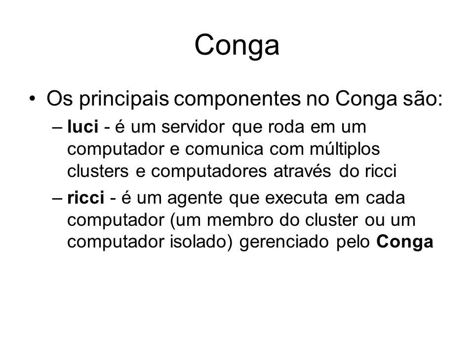 Conga Os principais componentes no Conga são: