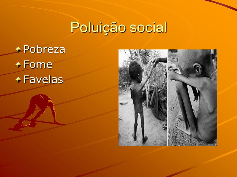 Poluição social Pobreza Fome Favelas