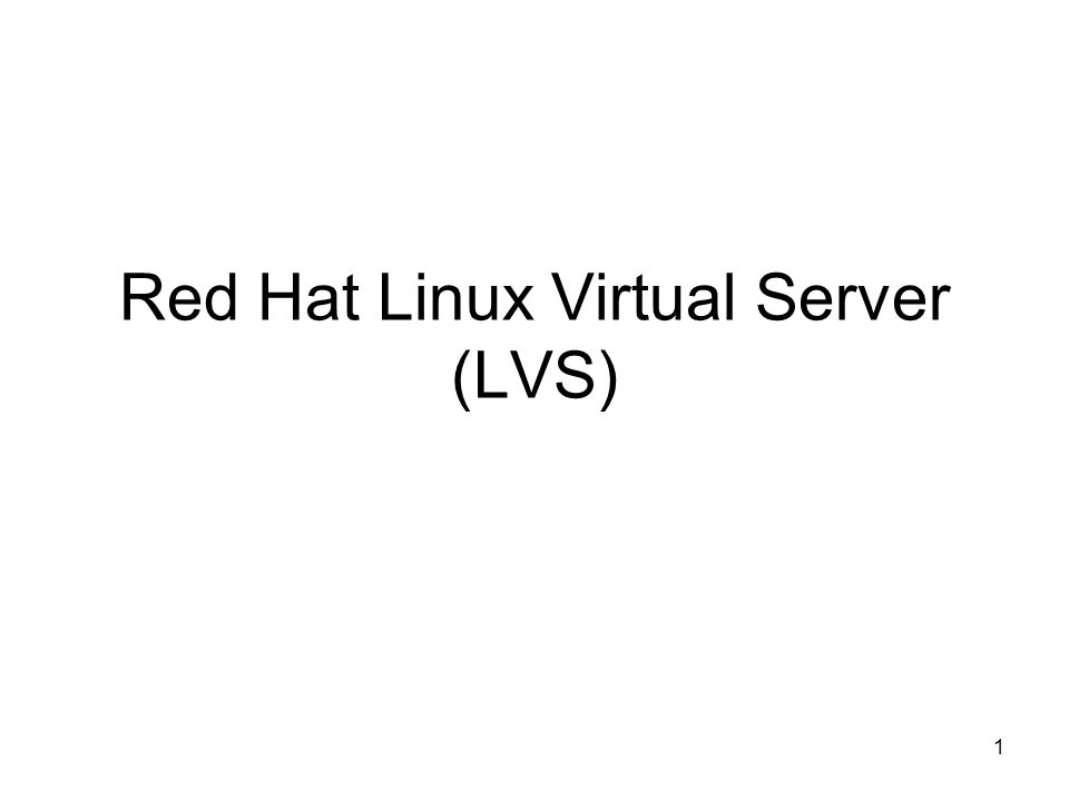 Red Hat Linux Virtual Server (LVS)