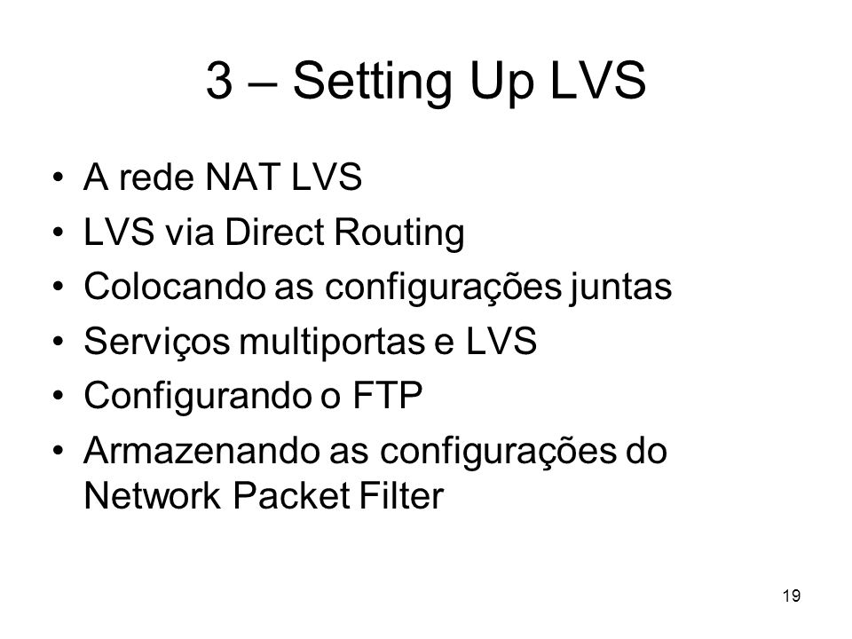 3 – Setting Up LVS A rede NAT LVS LVS via Direct Routing