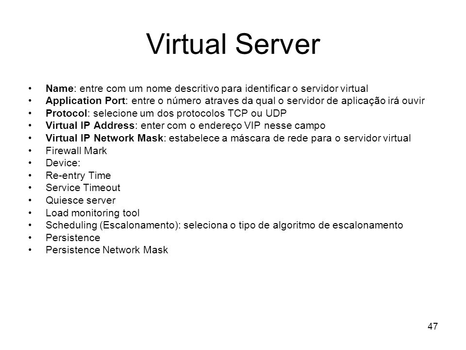 Virtual Server Name: entre com um nome descritivo para identificar o servidor virtual.