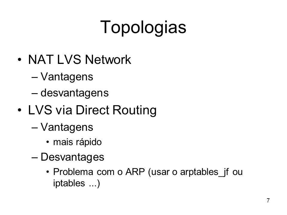 Topologias NAT LVS Network LVS via Direct Routing Vantagens