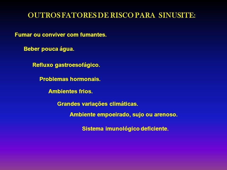 OUTROS FATORES DE RISCO PARA SINUSITE: