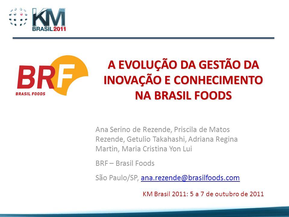 A EVOLUÇÃO DA GESTÃO DA INOVAÇÃO E CONHECIMENTO NA BRASIL FOODS