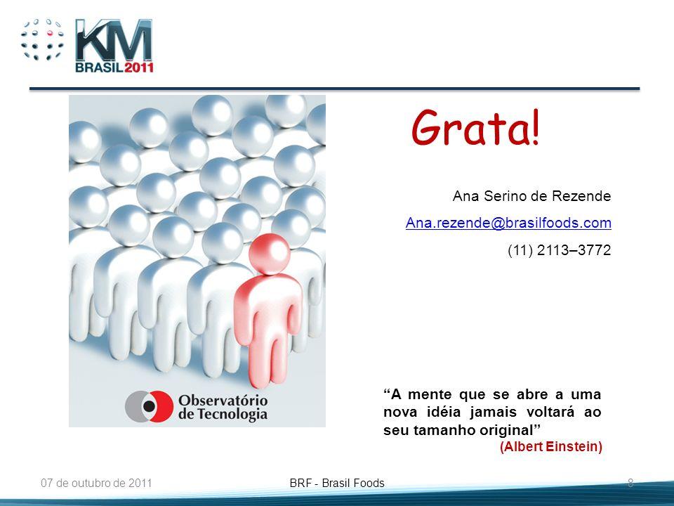 Grata! Ana Serino de Rezende Ana.rezende@brasilfoods.com