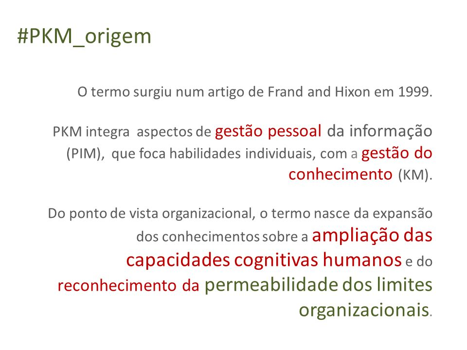 #PKM_origem O termo surgiu num artigo de Frand and Hixon em 1999.