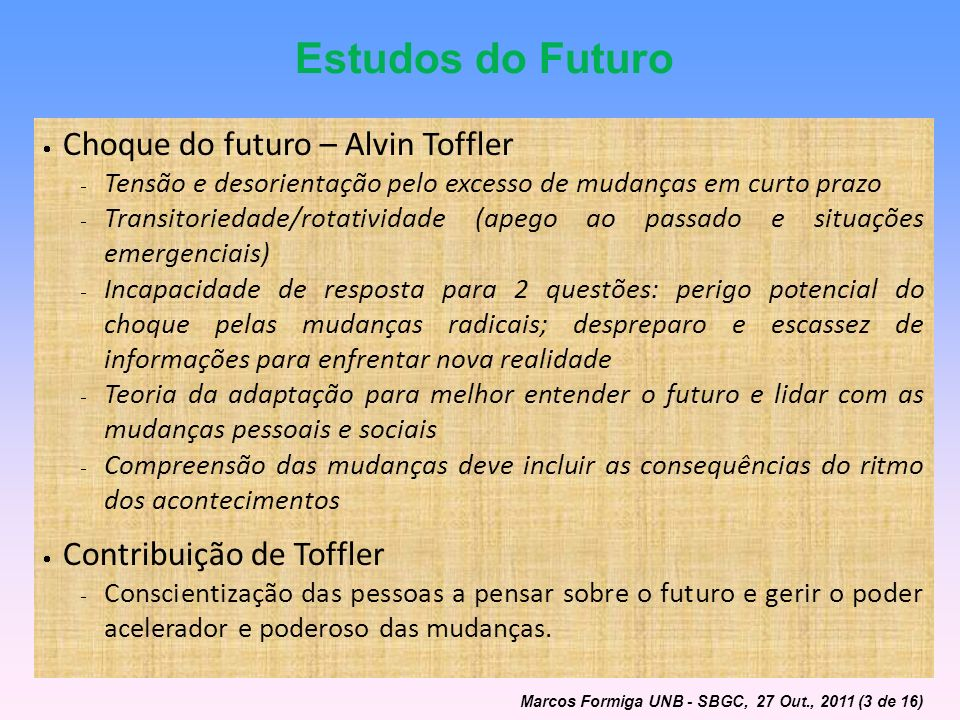 Estudos do Futuro Choque do futuro – Alvin Toffler