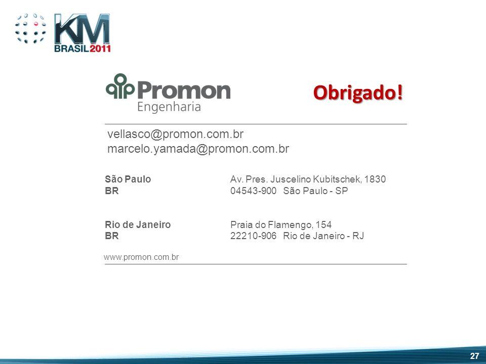 Obrigado! vellasco@promon.com.br marcelo.yamada@promon.com.br