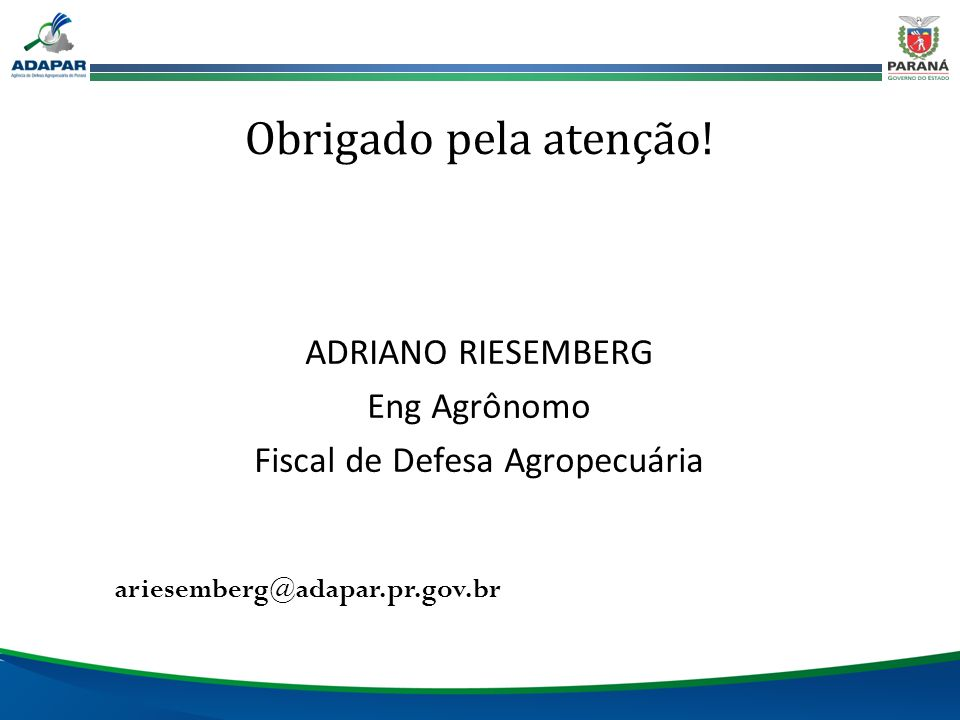 ADRIANO RIESEMBERG Eng Agrônomo Fiscal de Defesa Agropecuária