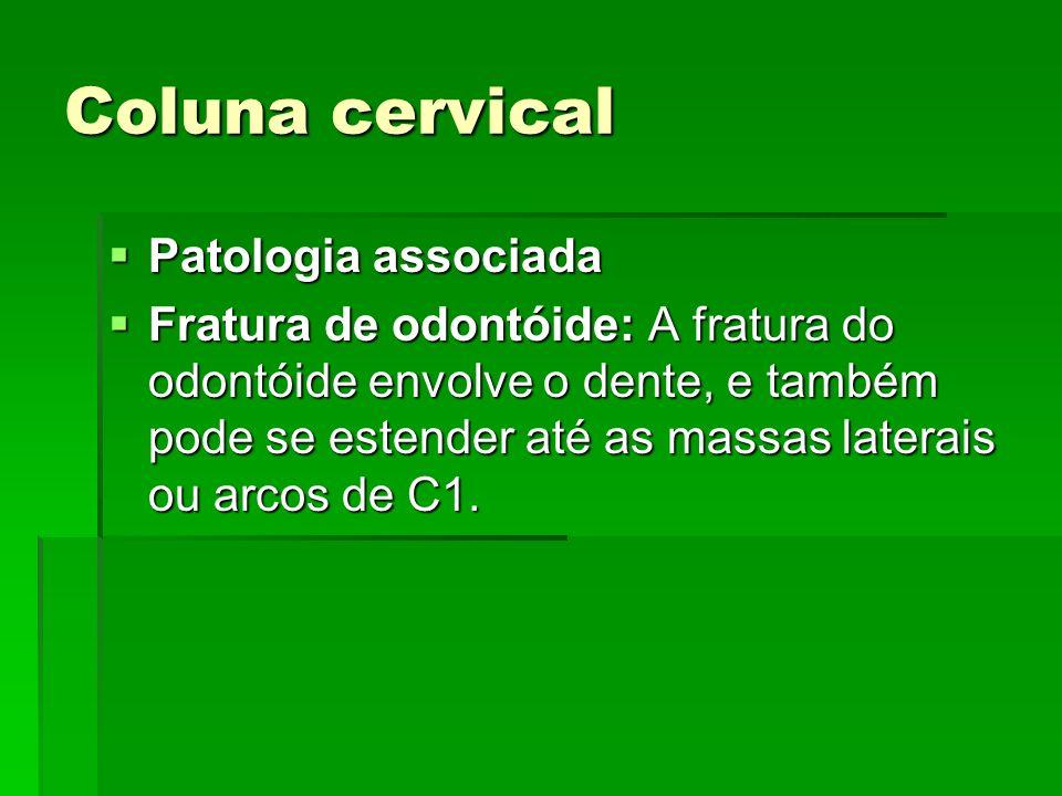 Coluna cervical Patologia associada