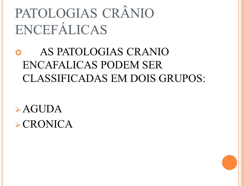 PATOLOGIAS CRÂNIO ENCEFÁLICAS
