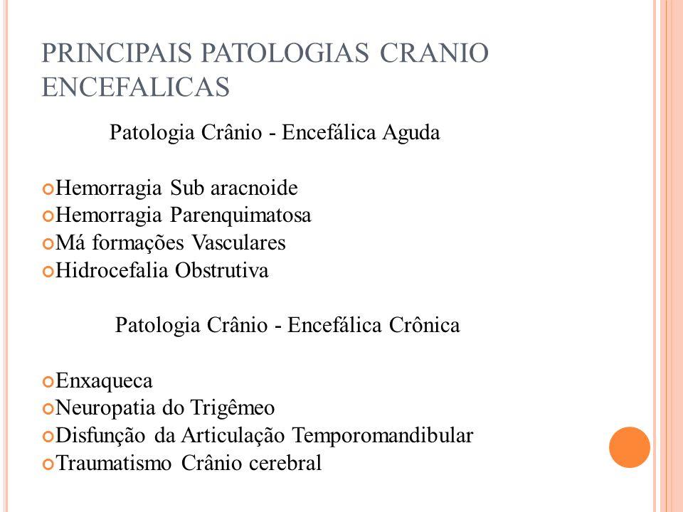 PRINCIPAIS PATOLOGIAS CRANIO ENCEFALICAS