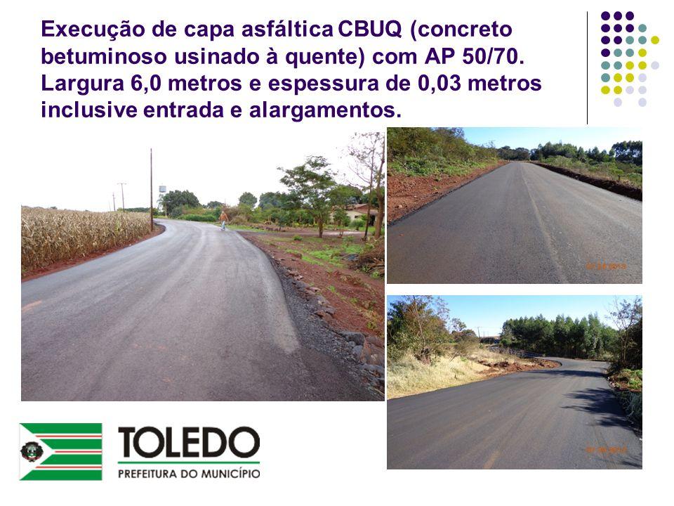 Execução de capa asfáltica CBUQ (concreto betuminoso usinado à quente) com AP 50/70.