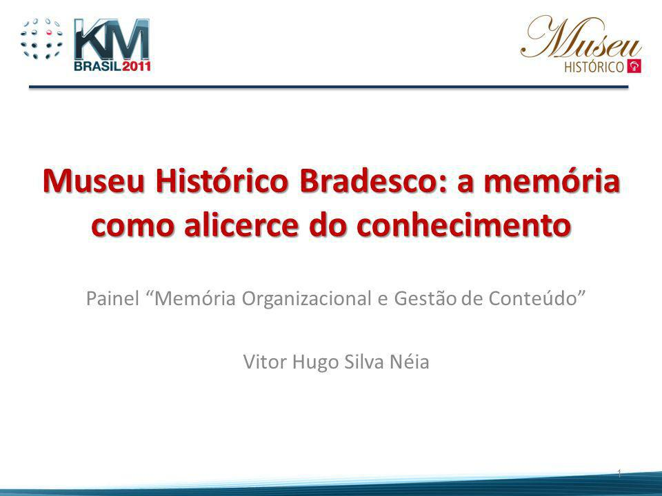Museu Histórico Bradesco: a memória como alicerce do conhecimento