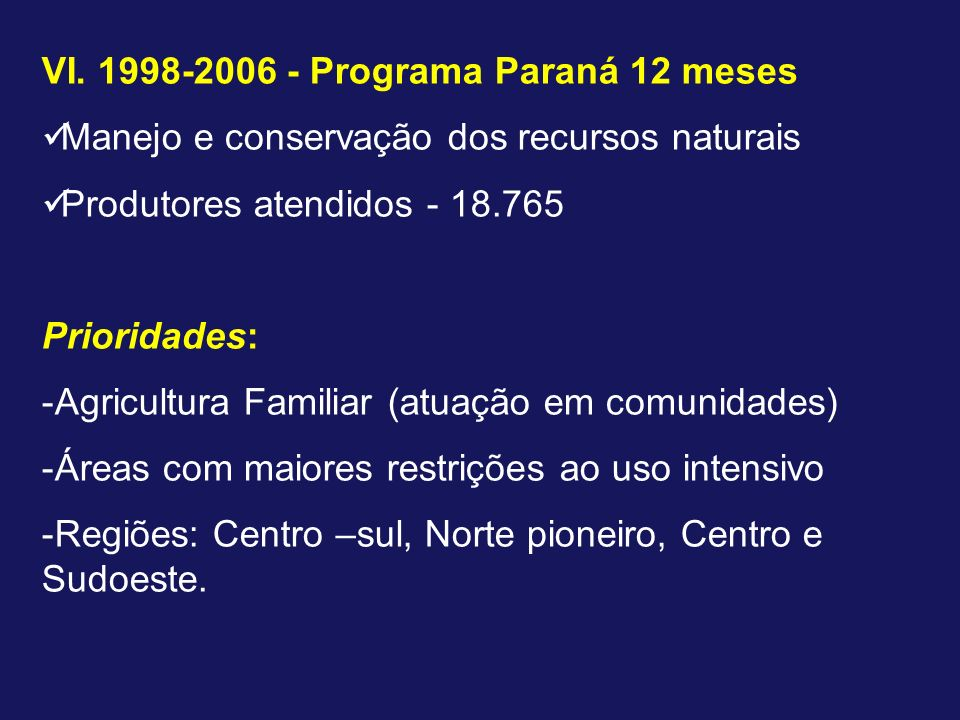 VI. 1998-2006 - Programa Paraná 12 meses