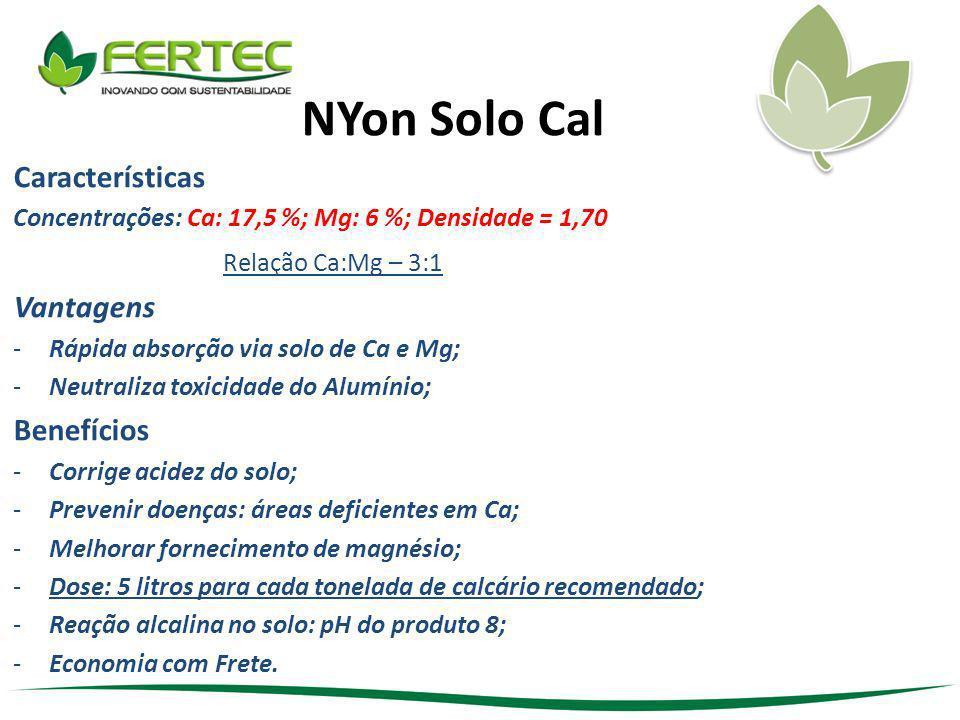 NYon Solo Cal Características Relação Ca:Mg – 3:1 Vantagens Benefícios