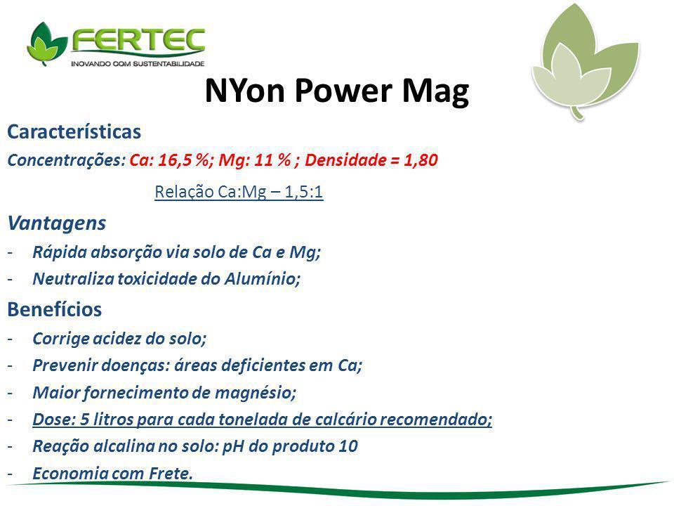 NYon Power Mag Características Relação Ca:Mg – 1,5:1 Vantagens