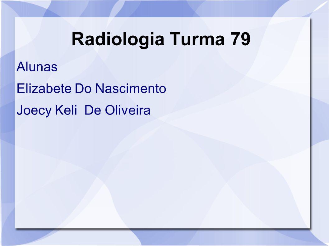 Radiologia Turma 79 Alunas Elizabete Do Nascimento