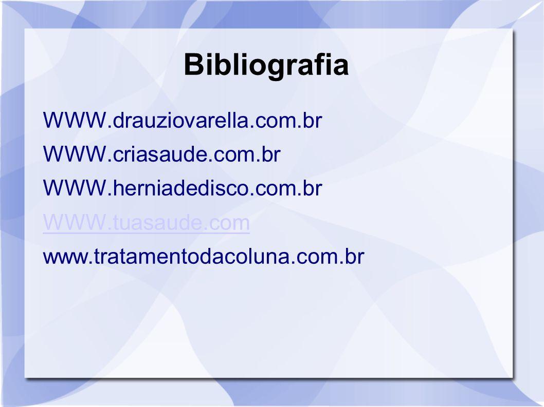 Bibliografia WWW.drauziovarella.com.br WWW.criasaude.com.br