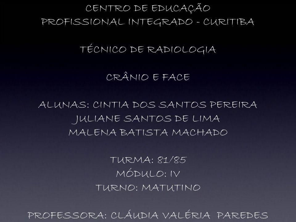 PROFISSIONAL INTEGRADO - CURITIBA TÉCNICO DE RADIOLOGIA CRÂNIO E FACE