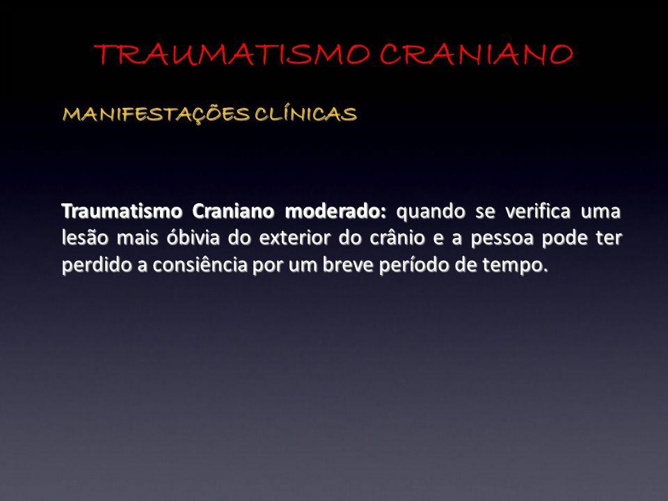 TRAUMATISMO CRANIANO MANIFESTAÇÕES CLÍNICAS