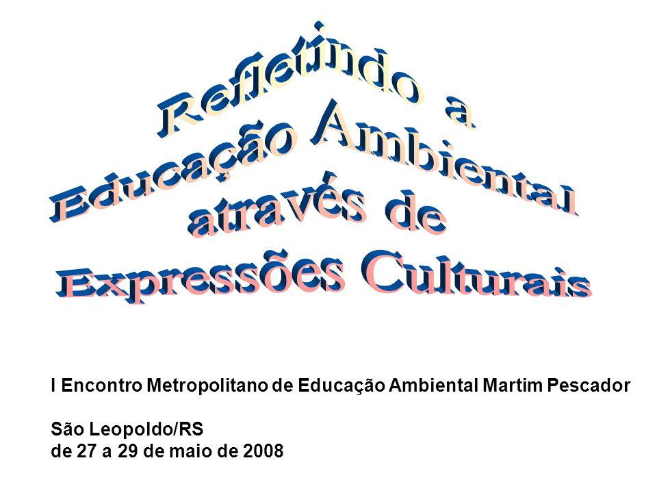 Refletindo a Educação Ambiental através de Expressões Culturais