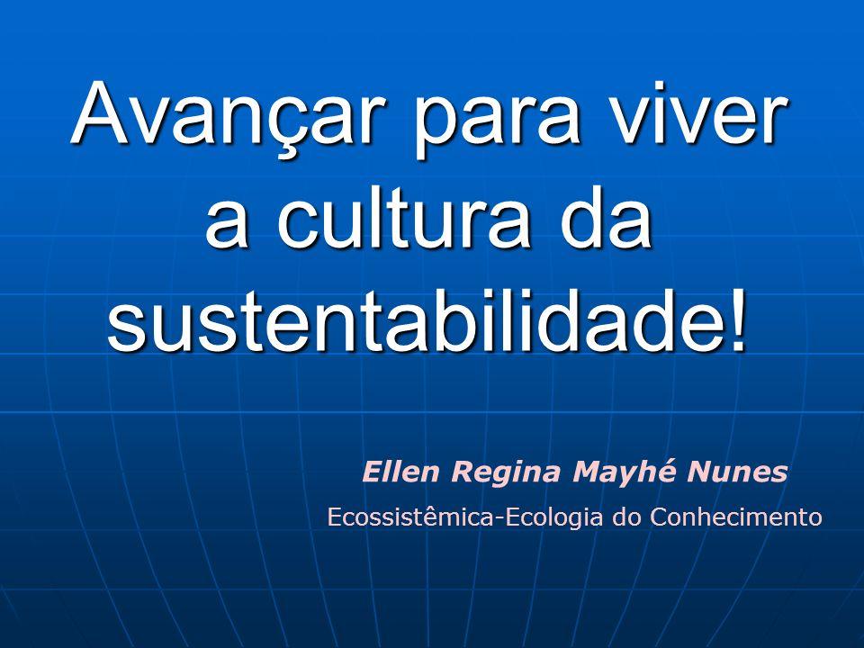 Avançar para viver a cultura da sustentabilidade!