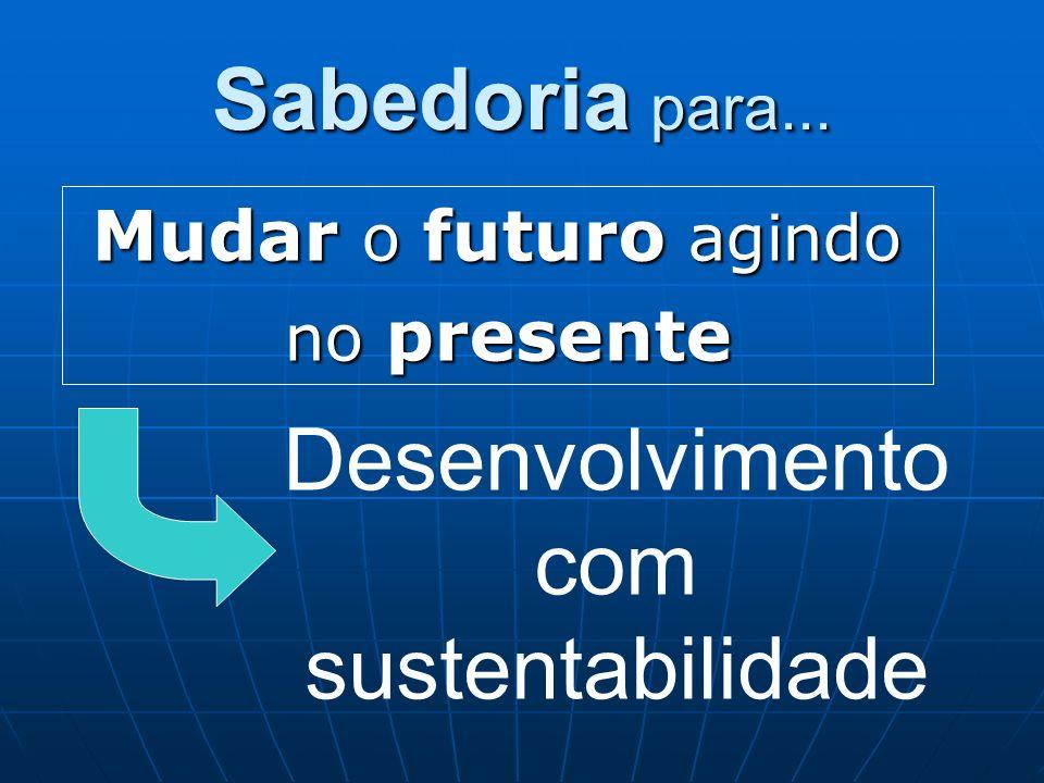 Desenvolvimento com sustentabilidade
