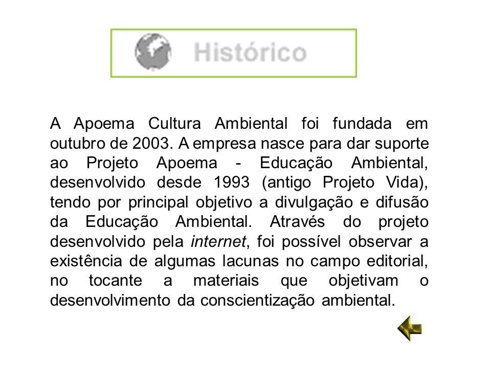 A Apoema Cultura Ambiental foi fundada em outubro de 2003