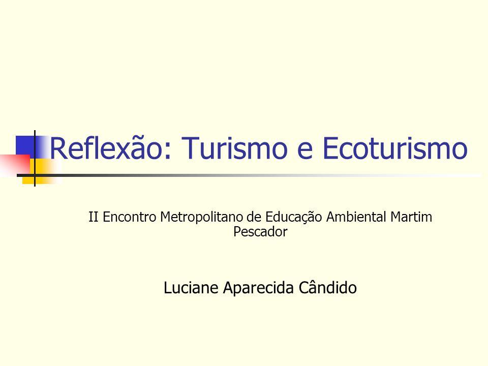 Reflexão: Turismo e Ecoturismo