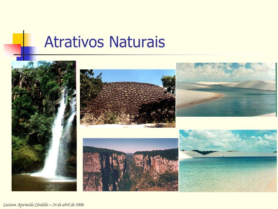 Atrativos Naturais Luciane Aparecida Cândido – 24 de abril de 2009.