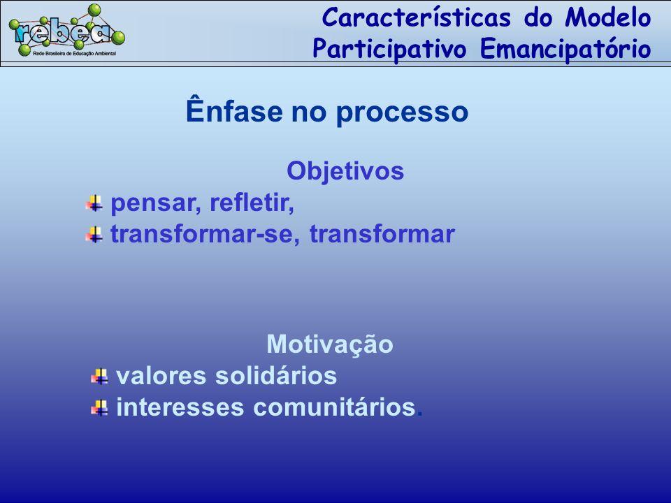 Características do Modelo Participativo Emancipatório
