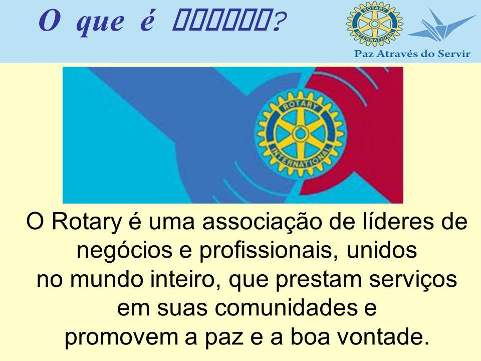 O que é Rotary O Rotary é uma associação de líderes de negócios e profissionais, unidos.