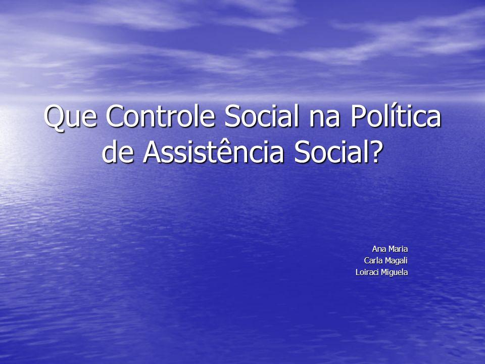 Que Controle Social na Política de Assistência Social