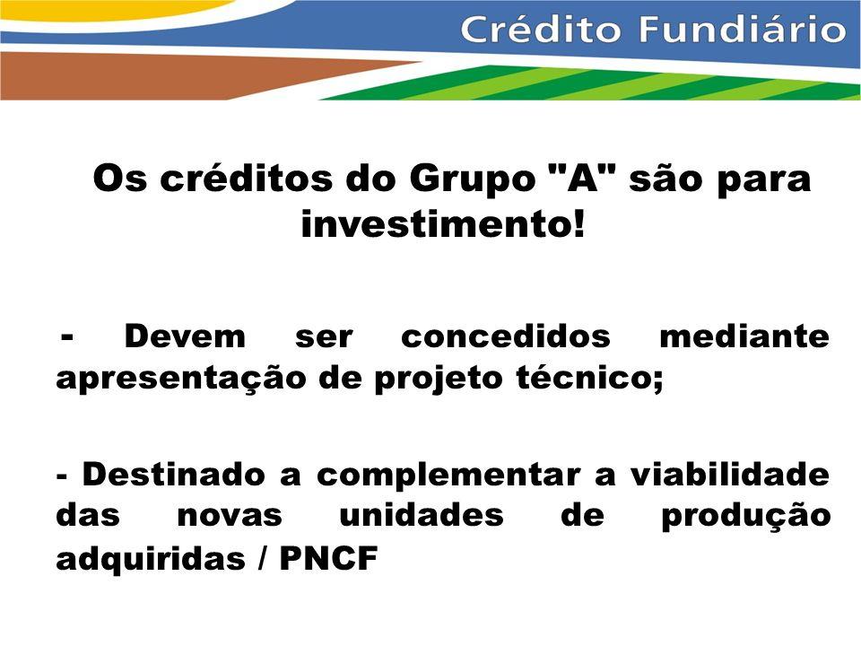 Os créditos do Grupo A são para investimento!