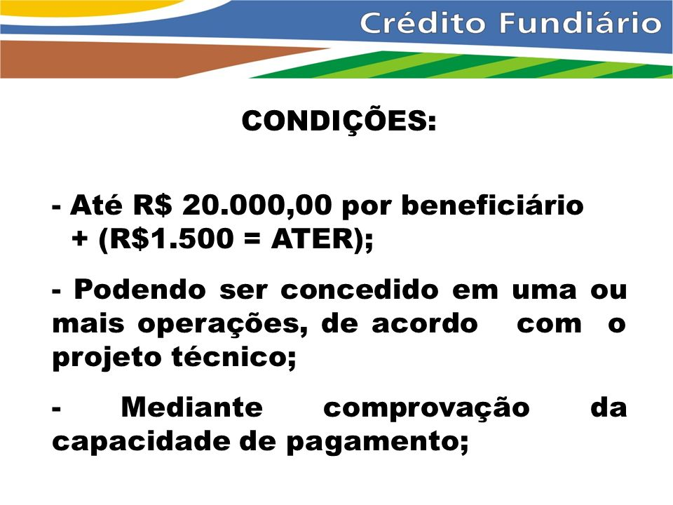 Até R$ 20.000,00 por beneficiário + (R$1.500 = ATER);