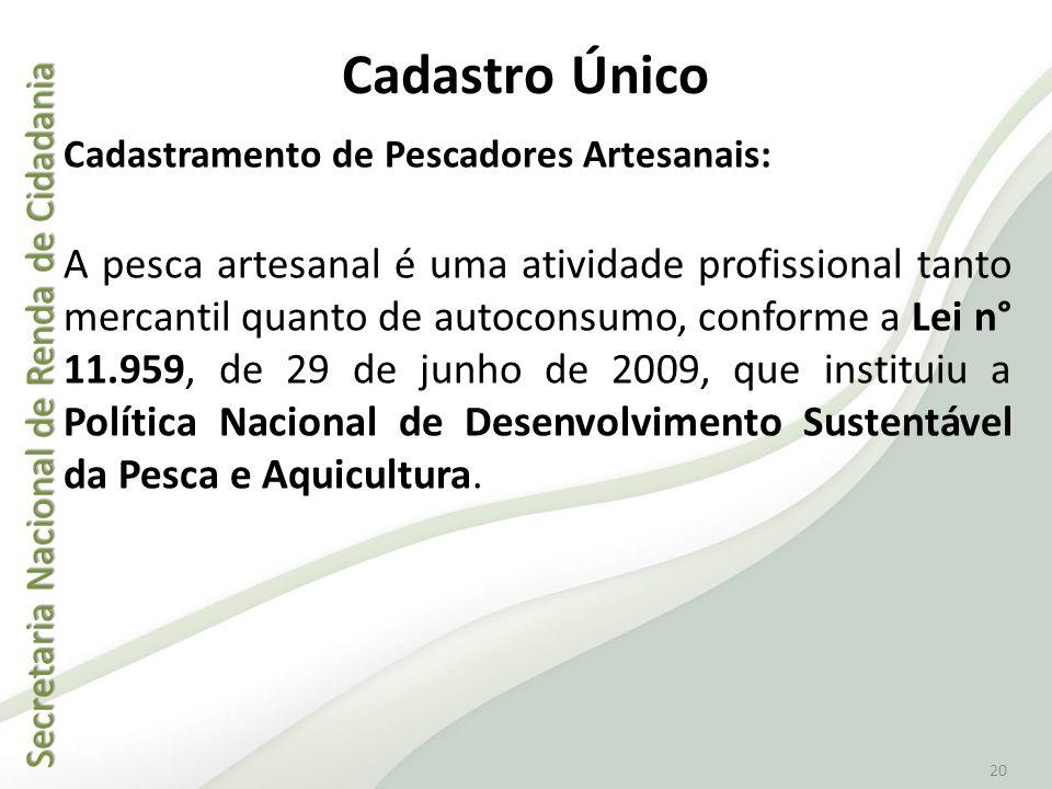 Cadastro Único Cadastramento de Pescadores Artesanais: