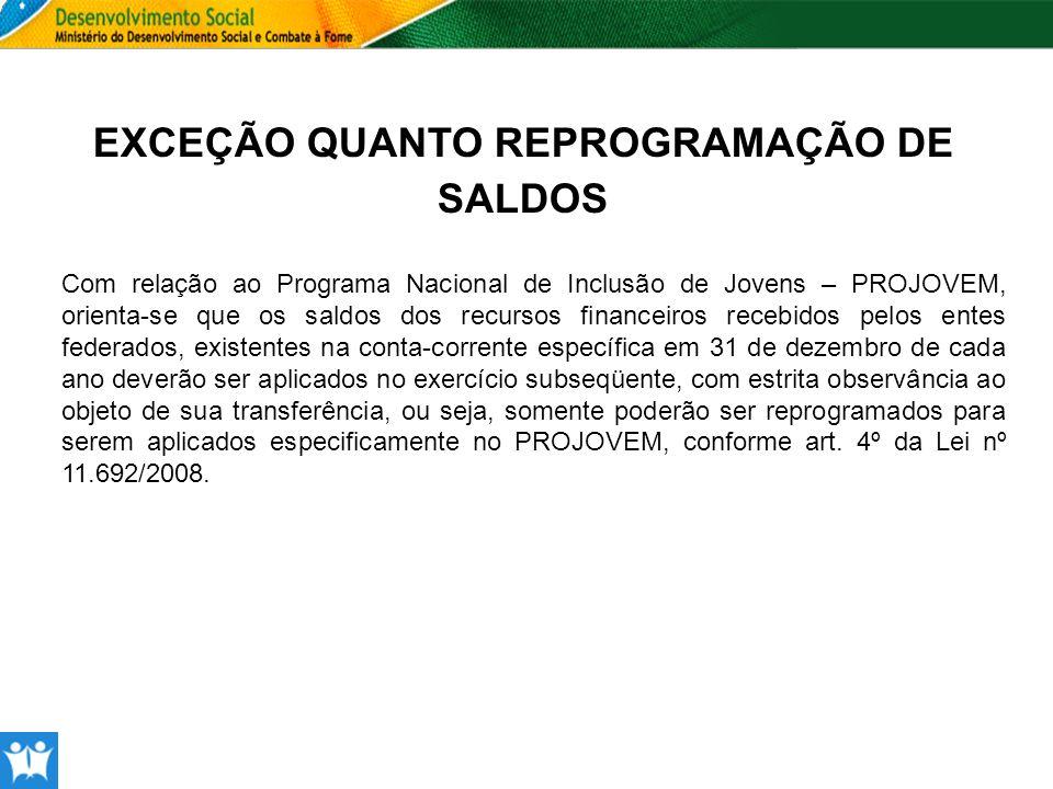 EXCEÇÃO QUANTO REPROGRAMAÇÃO DE SALDOS
