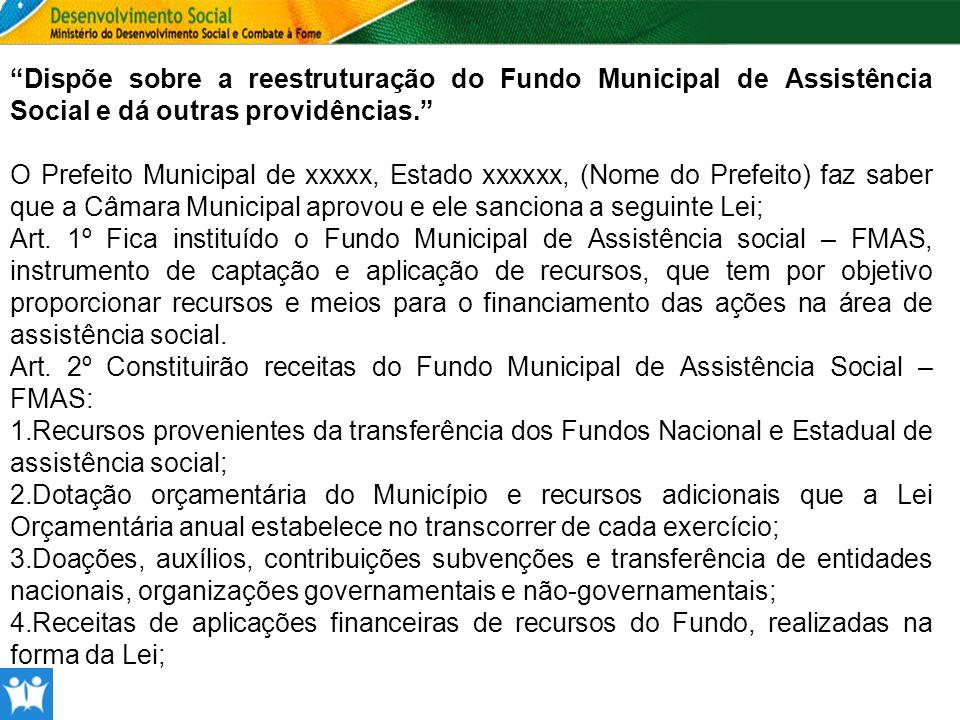 Dispõe sobre a reestruturação do Fundo Municipal de Assistência Social e dá outras providências.