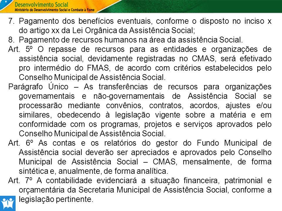 Pagamento dos benefícios eventuais, conforme o disposto no inciso x do artigo xx da Lei Orgânica da Assistência Social;