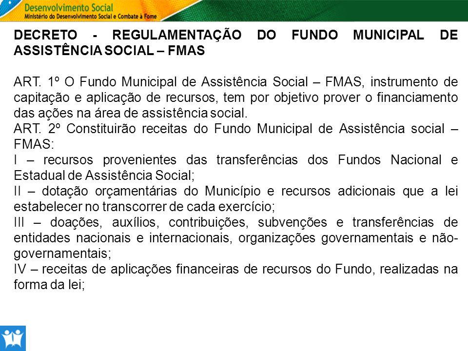 DECRETO - REGULAMENTAÇÃO DO FUNDO MUNICIPAL DE ASSISTÊNCIA SOCIAL – FMAS