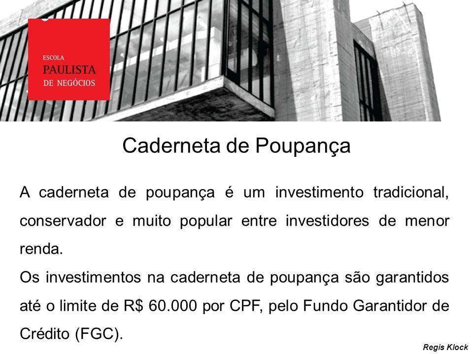Caderneta de PoupançaA caderneta de poupança é um investimento tradicional, conservador e muito popular entre investidores de menor renda.