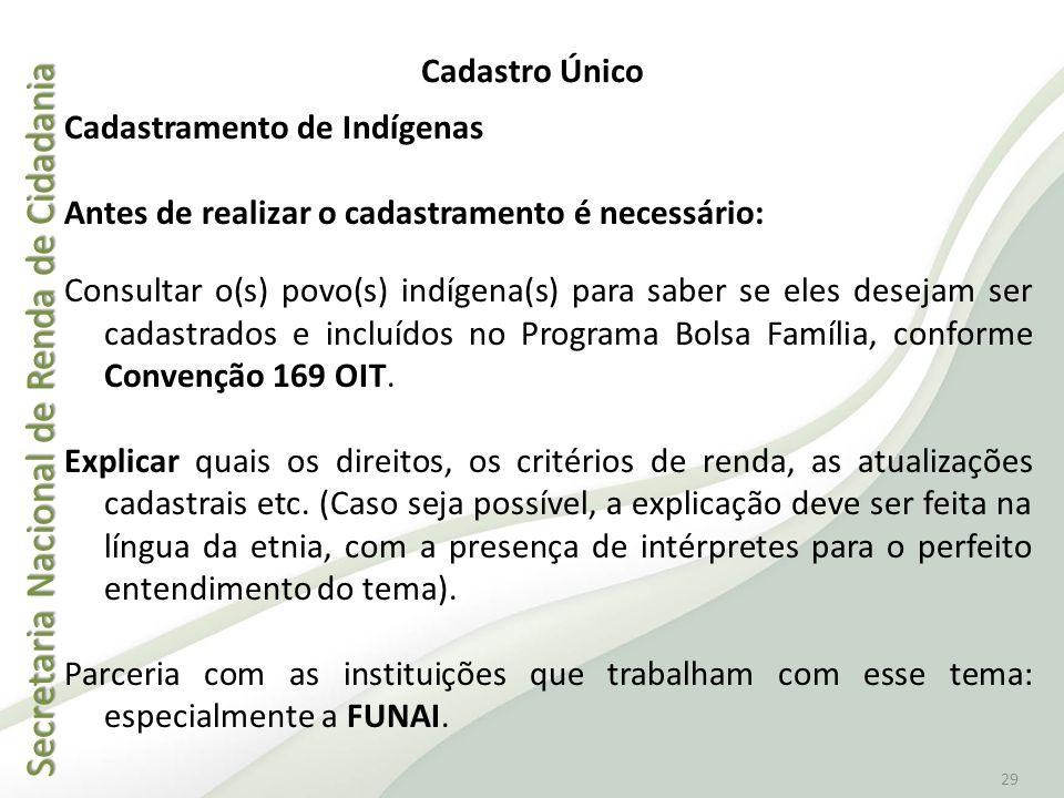 Cadastro Único Cadastramento de Indígenas. Antes de realizar o cadastramento é necessário:
