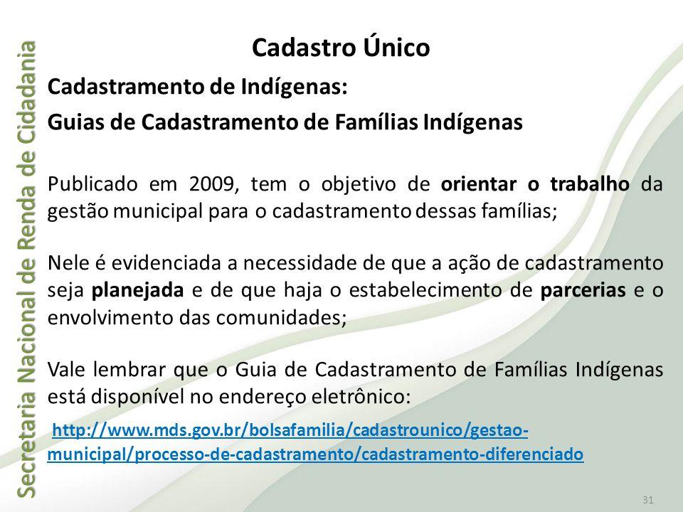 Cadastro Único Cadastramento de Indígenas: