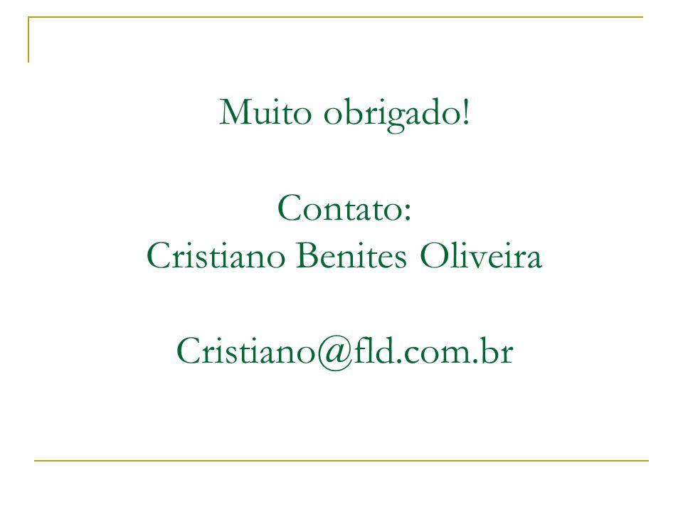 Muito obrigado. Contato: Cristiano Benites Oliveira Cristiano@fld. com