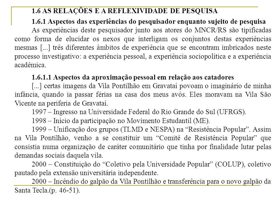 1.6 AS RELAÇÕES E A REFLEXIVIDADE DE PESQUISA