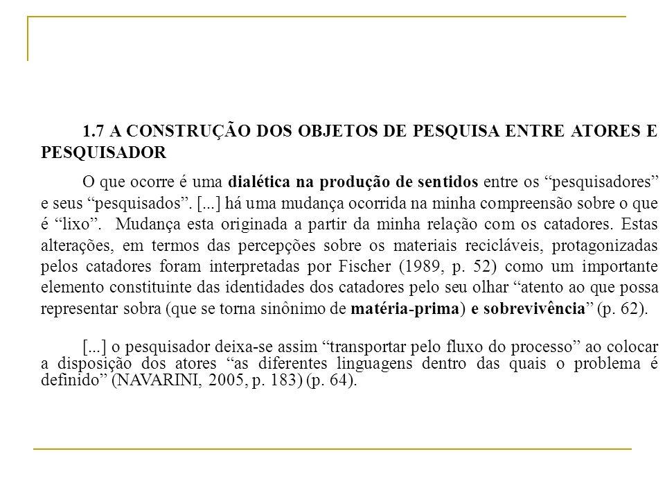 1.7 A CONSTRUÇÃO DOS OBJETOS DE PESQUISA ENTRE ATORES E PESQUISADOR