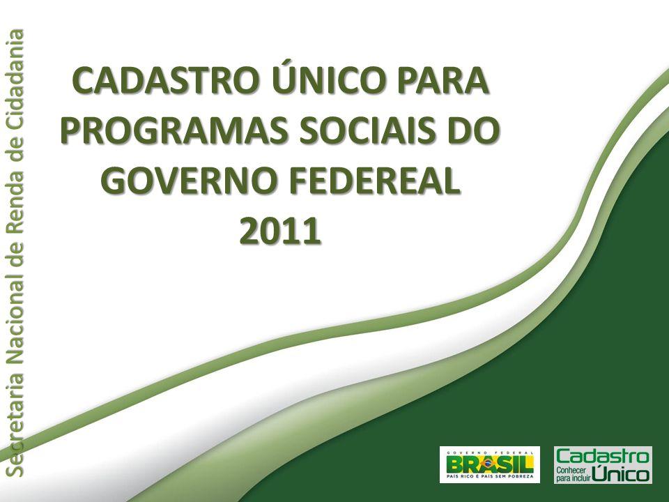 CADASTRO ÚNICO PARA PROGRAMAS SOCIAIS DO GOVERNO FEDEREAL 2011